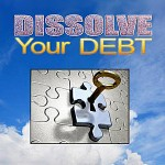 Dissolve Your Debt